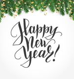 Happy new year hand written lettering. Winter holiday background. Fiesta border with fir tree branches and ornaments. Great for Christmas and New year cards Royalty Free Stock Photos