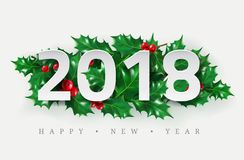 2018 Happy New Year. Numbers cut from paper decorated with realistic leaves of holly and berries. Layout Design for presentations,. Flyers, leaflets, postcards Stock Photo