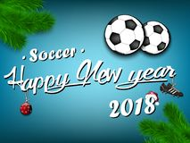 Happy New Year 2018 and soccer balls. With Christmas branches from the Christmas tree. Vintage postcard. Vector illustration Stock Photos