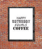 Happy saturday equals coffee written in picture frame Royalty Free Stock Photo