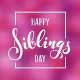 Happy Siblings Day greeting. Hand drawn lettering Stock Photo