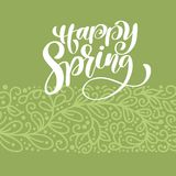 Happy Spring. Hand drawn calligraphy and brush pen lettering. design for holiday greeting card and invitation of Royalty Free Stock Photo
