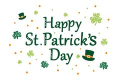 Happy St Patrick`s day message. An illustrated Happy St Patrick`s day message with decorative hats and shamrocks on a white background Royalty Free Stock Photo