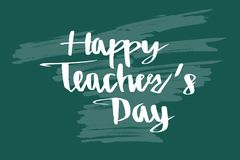Happy teacher`s day on blackboard, calligraphy lettering.