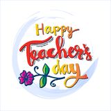 Happy teachers day card. Hand lettering calligrapgy stock illustration