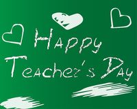 Happy Teachers` Day. A white lettering a chalk on a green blackboard. Vectorial illustration Royalty Free Stock Images