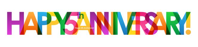 HAPPY 5th ANNIVERSARY! colorful overlapping letters vector banner. HAPPY 5th ANNIVERSARY! overlapping semi-transparent letters word concept banner.  Rainbow Royalty Free Stock Photos