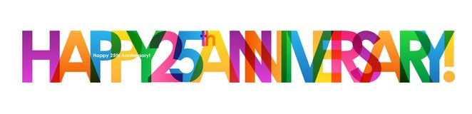 HAPPY 25th ANNIVERSARY! colorful overlapping letters vector banner. HAPPY 25th ANNIVERSARY! overlapping semi-transparent letters word concept banner.  Rainbow Stock Image