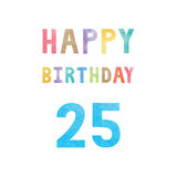 Happy 25th birthday anniversary card. With colorful watercolor text on white background Royalty Free Stock Photography
