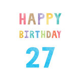 Happy 27th birthday anniversary card. With colorful watercolor text on white background Stock Photography