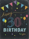 HAPPY 30th BIRTHDAY! color chalk lettering card. HAPPY 30th BIRTHDAY! colorful chalk lettering card with balloons and bunting Stock Image