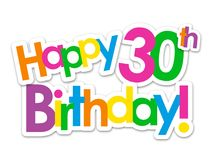 HAPPY 30th BIRTHDAY! colorful stickers. HAPPY 30th BIRTHDAY! bright and colorful, overlapping stickers. Vector Stock Image