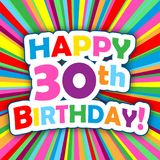 HAPPY 30th BIRTHDAY! vector card on bright and colorful background. HAPPY 30th BIRTHDAY! card on bright and colorful radial background. Vector. Square Format Stock Images