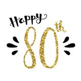 HAPPY 80th hand-lettered gold glitter card. HAPPY 80th hand-lettered card. Gold glitter and black. Square format. Vector vector illustration