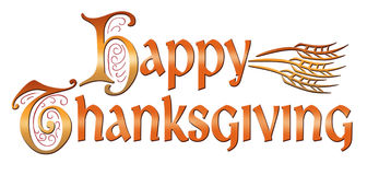 Happy Thanksgiving. The headline Happy Thanksgiving with stylized wheat, Illuminated Capitals gradiated from bronze to gold to brown...the entire image subtley