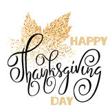 Happy Thanksgiving Day black hand lettering on white background greeting card. Gold glitter leaf Royalty Free Stock Images