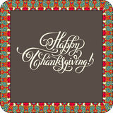 Happy Thanksgiving handwritten lettering inscription. For greeting card, poster, print and holidays design, calligraphy vector illustration Royalty Free Stock Photography