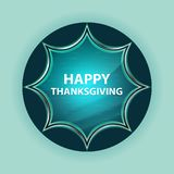 Happy Thanksgiving magical glassy sunburst blue button sky blue background stock illustration