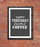 Happy thursday equals coffee written in picture frame. Close stock photos