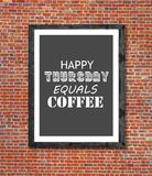 Happy thursday equals coffee written in picture frame. Close Stock Photography