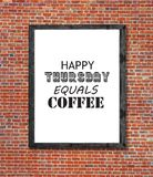 Happy thursday equals coffee written in picture frame. Close Stock Images