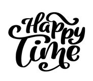 Happy time calligraphy vector lettering for card. Hand drawn text phrase. Calligraphy lettering word graphic, vintage. Art for posters and greeting cards design Royalty Free Stock Photos
