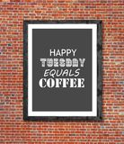 Happy tuesday equals coffee written in picture frame Royalty Free Stock Photo