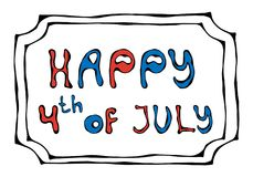 Happy USA Independence Day 4 th July Lettering in a Frame. Greeting card and poster Design. Realistic Hand Drawn. Happy USA Independence Day 4 th July Lettering Stock Photography