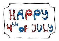 Happy USA Independence Day 4 th July Lettering in a Frame. Greeting card and poster Design. Realistic Hand Drawn. Happy USA Independence Day 4 th July Lettering Royalty Free Stock Images