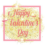 Happy Valentines Day lettering text with Gold glitter . Holiday typography design for Valentines Day. Vector Illustration. For greeting card, flyer, poster or Royalty Free Stock Photos