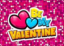 Happy Valentines Day pop art. Be my Valentine day heart comic text pop art advertise. Love Valentine`s comics book poster phrase. Vector colored halftone Stock Photos