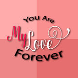 Happy valentinnes day,you are my love forefer Royalty Free Stock Image
