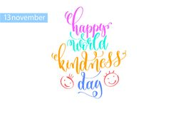 Happy world kindness day hand lettering inscription to 13 Novemb. Er holiday design, calligraphy vector illustration Stock Image