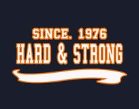 `since 1976 hard & strong` typography, sporting tee shirt graphics stock illustration