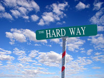 'The Hard Way'. Sign that reads 'The Hard Way Stock Images