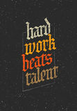 Hard Work Beats TalenT Creative Motivation Quote. Vector Typography Poster Concept Royalty Free Stock Image