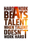 Hard work beats talent motivational inspiring Royalty Free Stock Photography