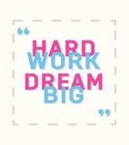 Hard work, dream big - creative motivation quote Royalty Free Stock Photo