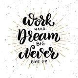 Harde het werk, droomt groot, geef nooit op vector illustratie