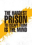 The Hardest Prison To Escape From Is The Mind. Inspiring Creative Motivation Quote Poster Template. Vector Typography. Banner Design Concept On Grunge Texture royalty free illustration