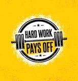 Harte Arbeit zahlt sich aus Anspornungstrainings-und Eignungs-Turnhallen-Motivations-Zitat-Illustrations-Zeichen Kreativer starke stock abbildung
