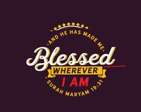 And He has made me blessed wherever I am | Surah Maryam. 19:31. best motivational quote stock illustration