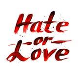 Hassen Sie oder lieben Sie rotes Zeichen, Kalligraphievektordesign Stockfotos