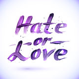 Hate or Love sign, calligraphy vector design Stock Images