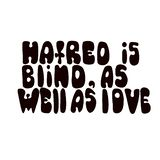 Hatred is blind, as well as love. Romantic saying with calligraphy words on abstract stains. Pride quote for t-shirts and posters stock illustration
