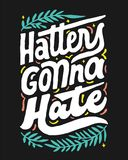 HATTERS GONNA HATE 1 COFFEE SHOP VINTAGE HAND LETTERING POSTER Stock Image