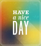 Have A Nice Day Typographic Design. Stock Images
