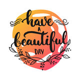 Have a beautiful day - hand drawn lettering phrase,  on the white background with colorful sketch element. Fun Stock Photo