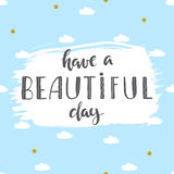 Have a beautiful day quote on a blue background Stock Images