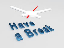 Have a Break concept. 3D illustration of Have a Break title with a clock as a background Stock Photography